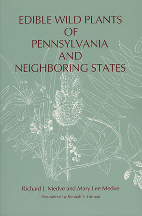 Cover for the book Edible Wild Plants of Pennsylvania and Neighboring States