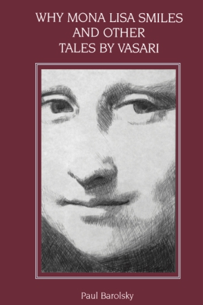 Cover image for Why Mona Lisa Smiles and Other Tales by Vasari By Paul Barolsky