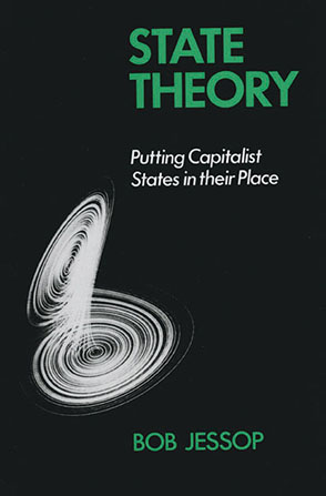 Cover image for State Theory: Putting the Capitalist State in Its Place By Bob Jessop