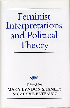 Cover image for Feminist Interpretations and Political Theory Edited by Mary Lyndon Shanley and Carole Pateman