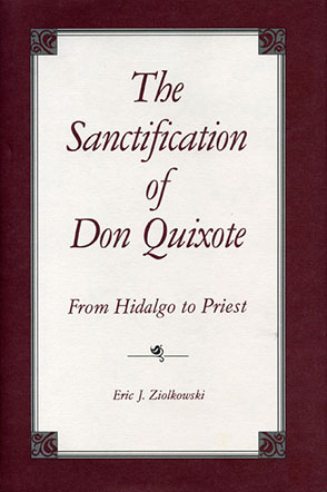 Cover image for The Sanctification of Don Quixote: From Hidalgo to Priest Edited by Eric Ziolkowski
