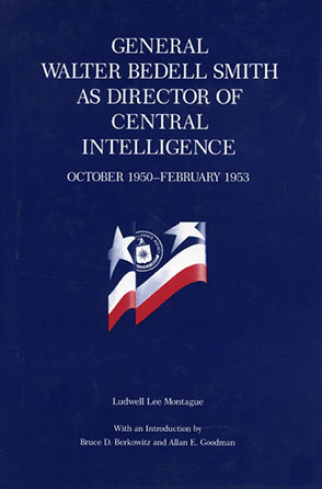 Cover image for General Walter Bedell Smith as Director of Central Intelligence, October 1950–February 1953 By Ludwell  L. Montague