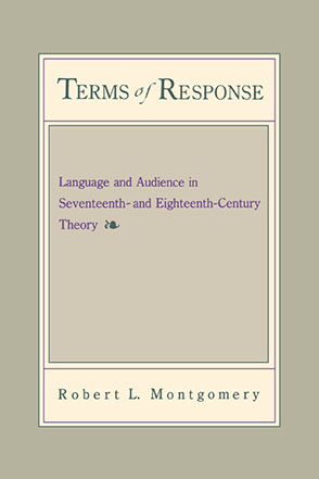 Cover image for Terms of Response: Language and the Audience in Seventeenth- and Eighteenth-Century Theory By Robert Montgomery