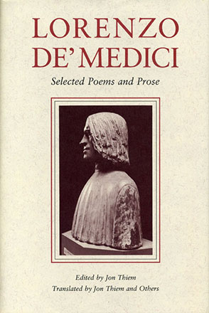 Cover image for Lorenzo de' Medici: Selected Poems and Prose Edited and Translated by Jon Thiem