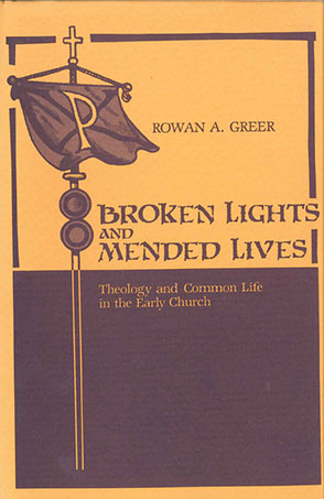 Cover image for Broken Lights and Mended Lives: Theology and Common Life in the Early Church By William Caferro