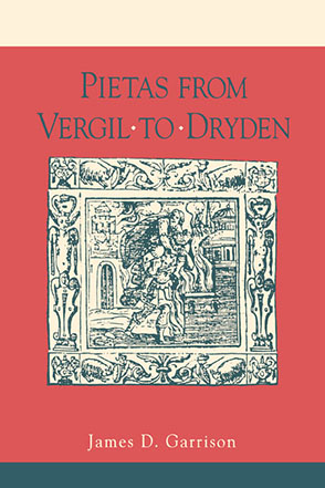 Cover image for Pietas from Vergil to Dryden By James Garrison