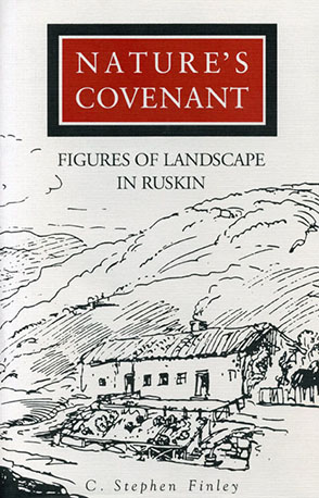 Cover image for Nature's Covenant: Figures of Landscape in Ruskin By C. Stephen Finley