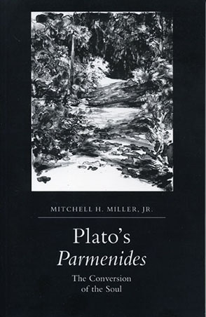 Cover image for Plato's Parmenides: The Conversion of the Soul By Mitchell  H. Miller Jr.