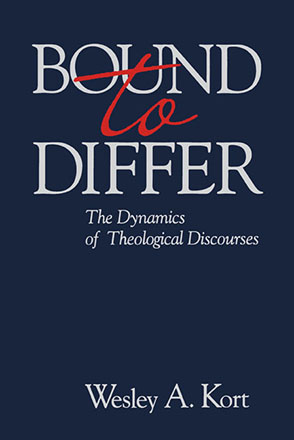 Cover image for Bound to Differ: The Dynamics of Theological Discourses By Wesley A. Kort