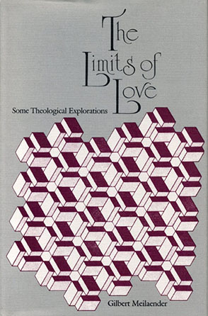 Cover image for The Limits of Love: Some Theological Explorations By Gilbert Meilaender