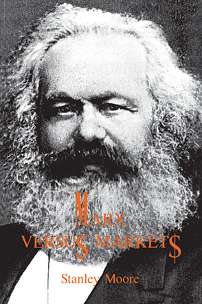 Cover image for Marx versus Markets By Stanley Moore