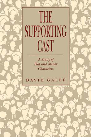 Cover image for The Supporting Cast: A Study of Flat and Minor Characters By David Galef