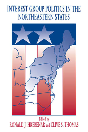 Cover image for Interest Group Politics in the Northeastern States By Ronald  J. Hrebenar and Clive  S. Thomas