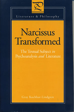 Cover image for Narcissus Transformed: The Textual Subject in Psychoanalysis and Literature By Gray Kochhar-Lindgren