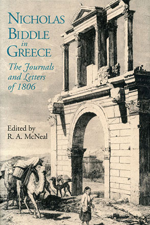 Cover image for Nicholas Biddle in Greece: The Journals and Letters of 1806 Edited by R. A. McNeal
