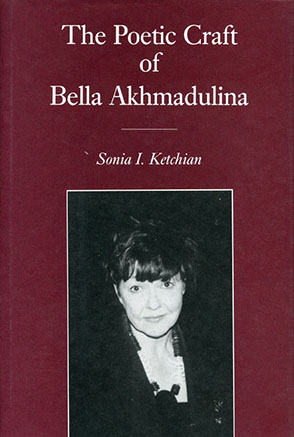 Cover image for The Poetic Craft of Bella Akhmadulina By Sonia Ketchian