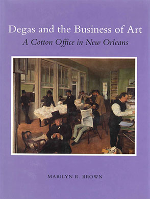 Cover image for Degas and the Business of Art By Marilyn R. Brown