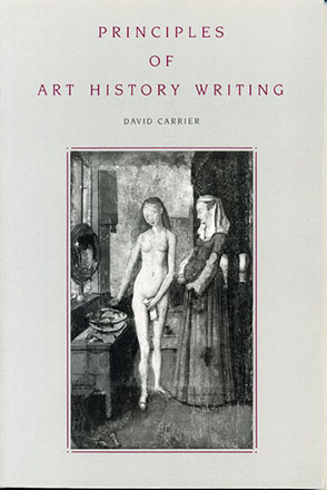 Cover image for Principles of Art History Writing By David Carrier