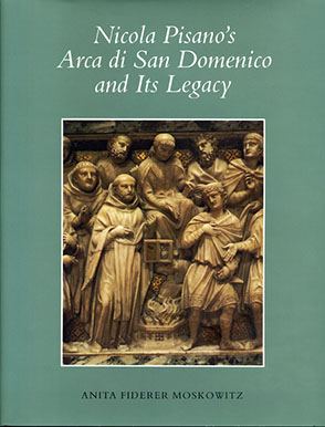 Cover image for Nicola Pisano's Arca di San Domenico and Its Legacy By Anita F. Moskowitz