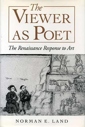 Cover image for The Viewer as Poet: The Renaissance Response to Art By Norman E. Land