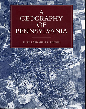 Cover image for A Geography of Pennsylvania By E. Willard Miller