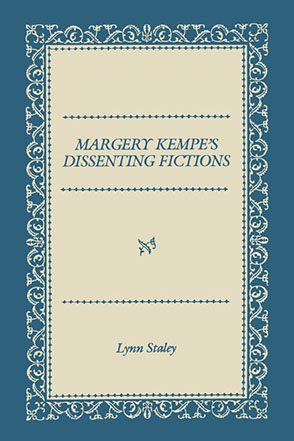Cover image for Margery Kempe's Dissenting Fictions By Lynn Staley