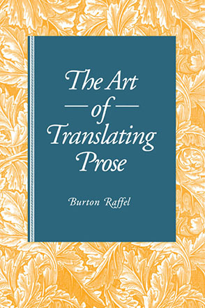 Cover image for The Art of Translating Prose By Burton Raffel