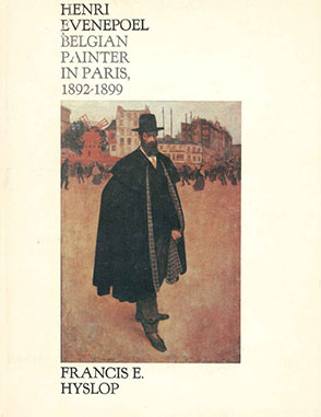 Cover image for Henri Evenepoel : Belgian Painter in Paris, 1892–1899 By Francis E. Hyslop, Jr.