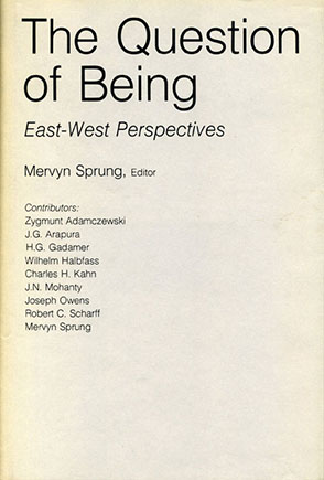Cover image for The Question of Being: East-West Perspectives Edited by M. Sprung