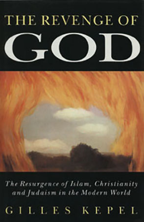 Cover image for The Revenge of God: The Resurgence of Islam, Christianity, and Judaism in the Modern World By Gilles Kepel