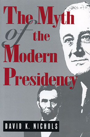 Cover image for The Myth of the Modern Presidency By David  K. Nichols