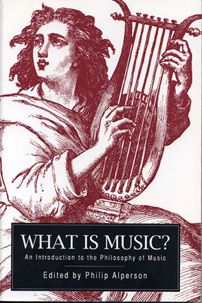 Cover image for What is Music?: An Introduction to the Philosophy of Music Edited by Philip Alperson