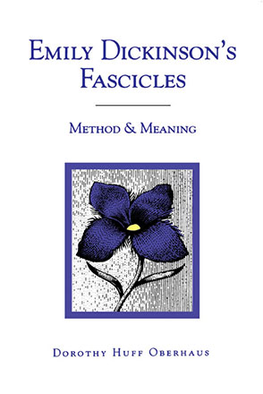 Cover image for Emily Dickinson's Fascicles: Method and Meaning By Dorothy Oberhaus