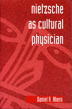 Cover image for Nietzsche as Cultural Physician By Daniel R. Ahern