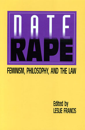 Cover image for Date Rape: Feminism, Philosophy, and the Law Edited by Leslie Francis