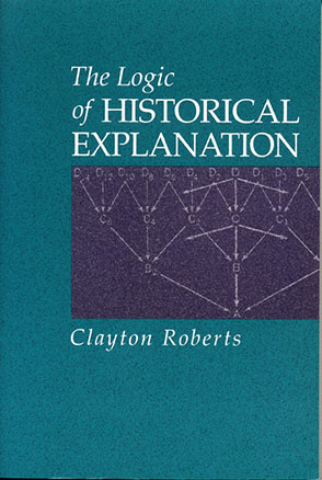 Cover image for The Logic of Historical Explanation By Clayton Roberts