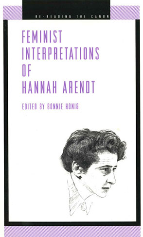 Cover image for Feminist Interpretations of Hannah Arendt Edited by Bonnie Honig