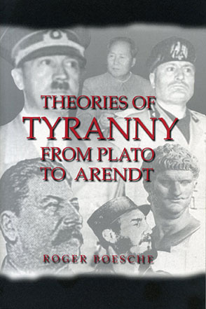 Cover image for Theories of Tyranny: From Plato to Arendt By Roger Boesche