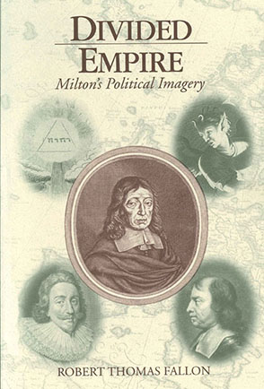 Cover image for Divided Empire: Milton's Political Imagery By Robert Thomas Fallon