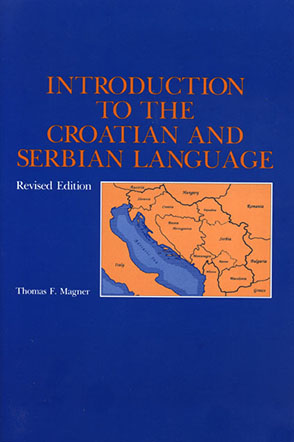 Cover image for Introduction to the Croatian and Serbian Language By Thomas  F. Magner