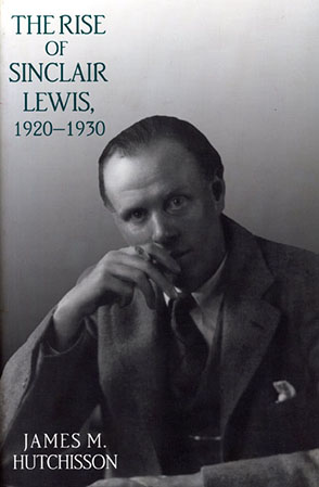 Cover image for The Rise of Sinclair Lewis, 1920–1930 By James  M. Hutchisson
