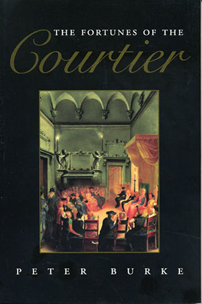 Cover image for The Fortunes of the Courtier: The European Reception of Castiglione's Cortegiano By Peter Burke