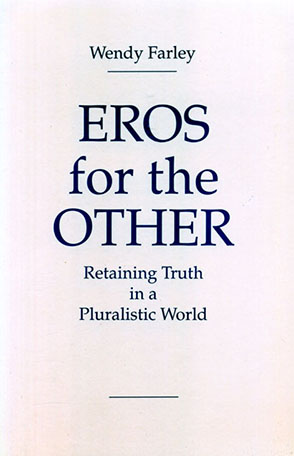 Cover image for Eros for the Other: Retaining Truth in a Pluralistic World By Wendy Farley