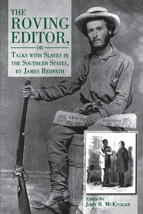 Cover image for The Roving Editor: Or Talks with Slaves in the Southern States, by James Redpath Edited by John R. McKivigan