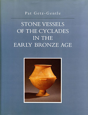 Cover image for Stone Vessels of the Cyclades in the Early Bronze Age By Pat Getz-Gentle