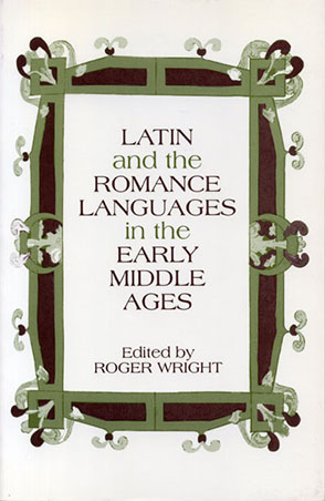 Cover image for Latin and the Romance Languages in the Middle Ages Edited by Roger Wright