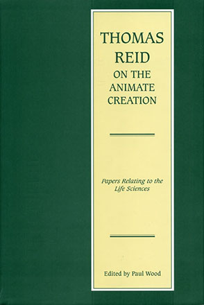 Cover image for Thomas Reid on the Animate Creation: Papers Relating to the Life Sciences Edited by Paul Wood