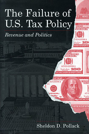 Cover image for The Failure of U.S. Tax Policy: Revenue and Politics By Sheldon Pollack