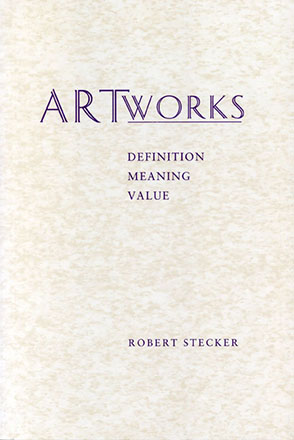 Cover image for Artworks: Meaning, Definition, Value By Robert Stecker