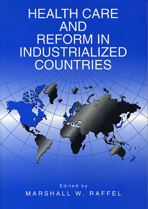 Cover image for Health Care and Reform in Industrialized Countries Edited by Marshall  W. Raffel